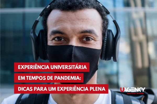 Experiência Universitária em tempos de pandemia: dicas para uma experiência plena