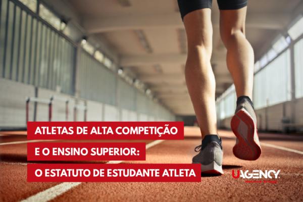 Atletas de alta competição e o Ensino Superior: O estatuto de estudante atleta