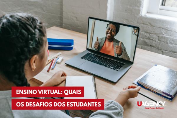 Ensino Virtual: Quais os desafios dos estudantes?