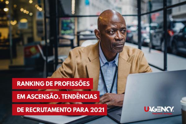 Ranking de profissões em ascensão. Tendências de recrutamento para 2021