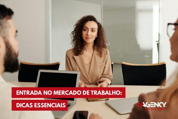 Entrada no mercado de trabalho: dicas essenciais